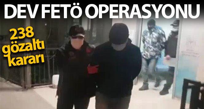 Dev FETÖ operasyonu: 238 gözaltı kararı