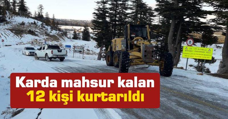 Karda mahsur kalan 12 kişi kurtarıldı