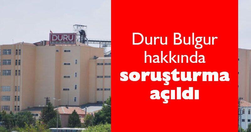 An investigation was launched against Duru Bulgur
