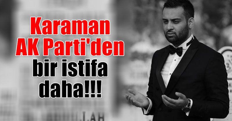 Karaman AK Parti'den bir istifa daha: Halil İbrahim Koca
