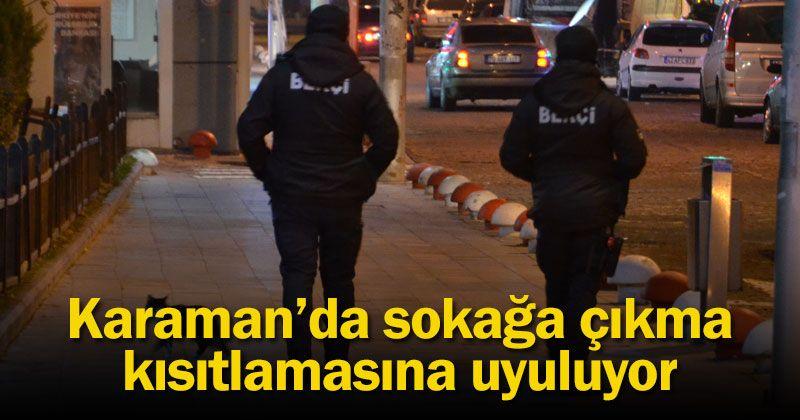 Curfew restriction is observed in Karaman