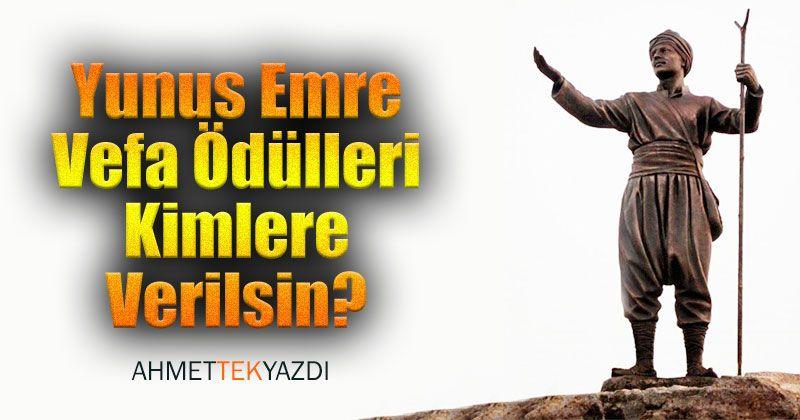 Who Should Be given the Yunus Emre Vefa Awards?