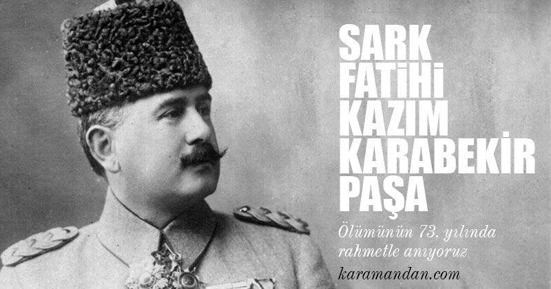 The Conqueror of the Orient: Kazim Karabekir