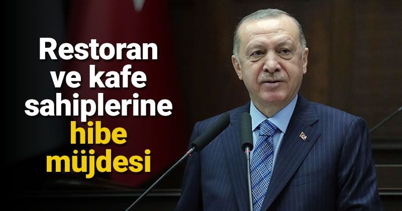 Good news from Erdogan of donations to restaurant and cafe owners