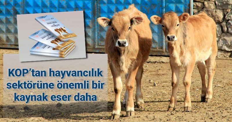 KOP'tan Hayvancılık Sektörüne Yönelik Önemli Bir Kaynak Eser
