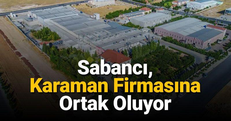 Sabancı Becomes a Partner of the Karaman Company