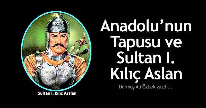 Deed of Anatolia and Sultan I. Kılıç Aslan