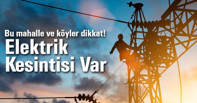 Karaman'da bazı mahalle ve köylerde elektrik kesintileri olacak