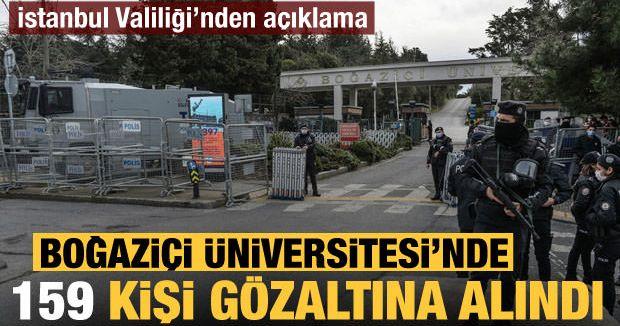 Boğaziçi Üniversitesi'nde 159 kişi gözaltına alındı!