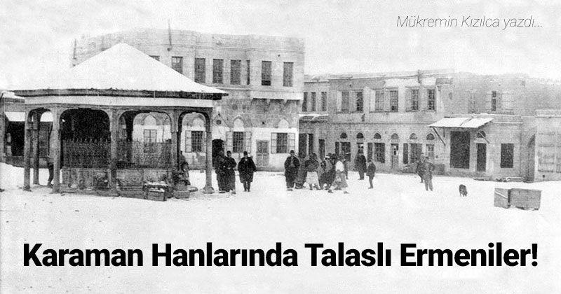 Talas Armenians in Karaman Khans!