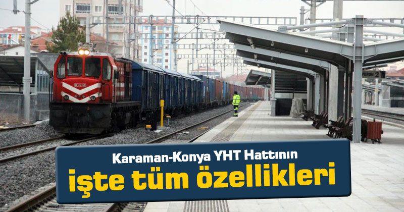 Karaman-Konya YHT Hattının işte tüm özellikleri