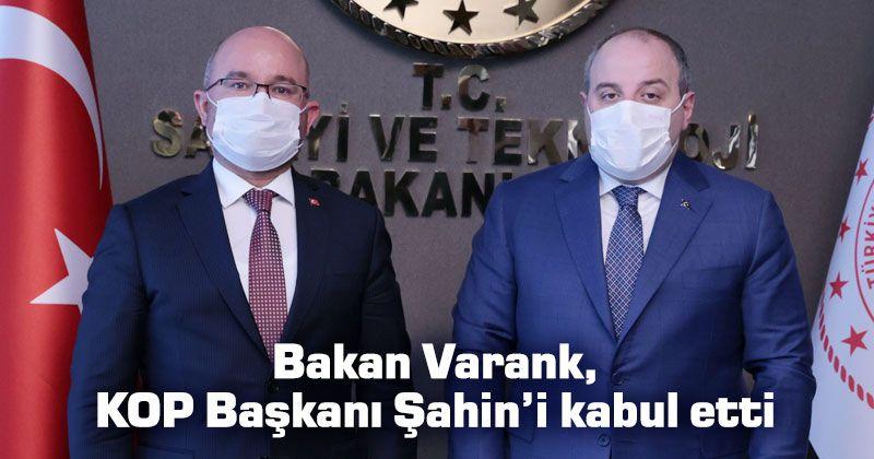 Bakan Varank, KOP Başkanı Şahin'i kabul etti