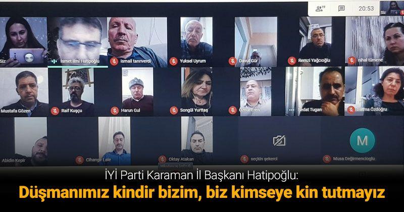 İYİ Parti Karaman Yönetimi Toplantılarını İnternet Ortamında Yapıyor