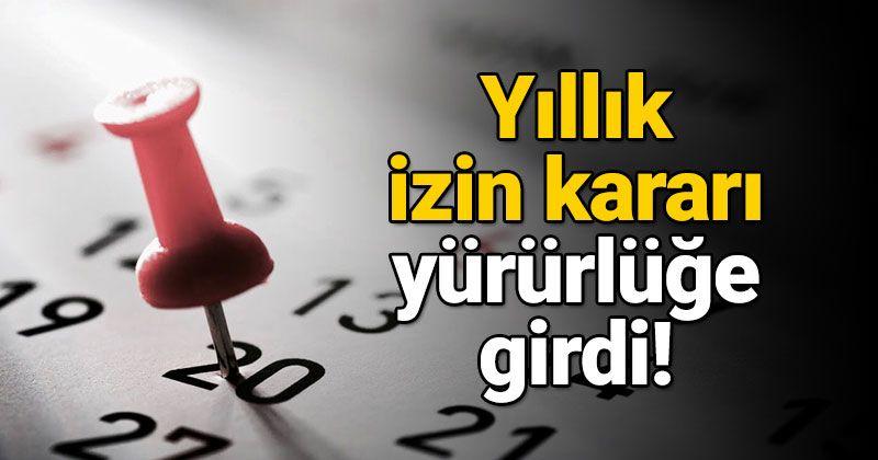 Başkan Erdoğan imzaladı! Yıllık izin kararı...