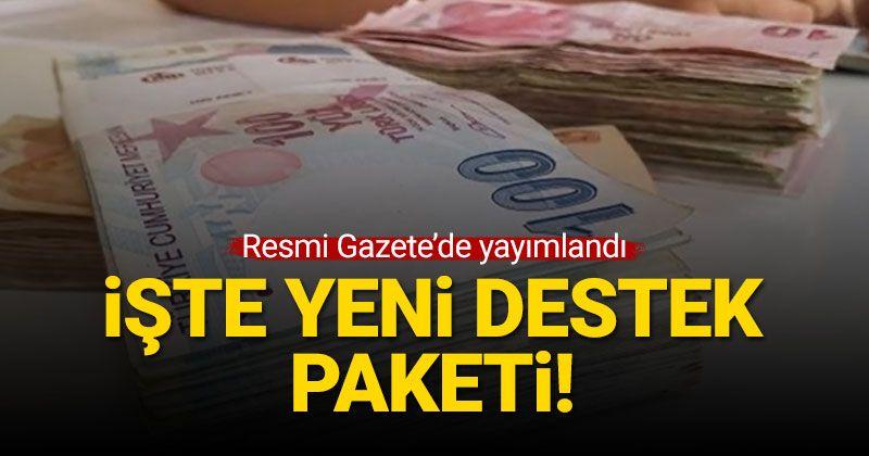 Ve Erdoğan onayladı! İşte yeni destek paketi