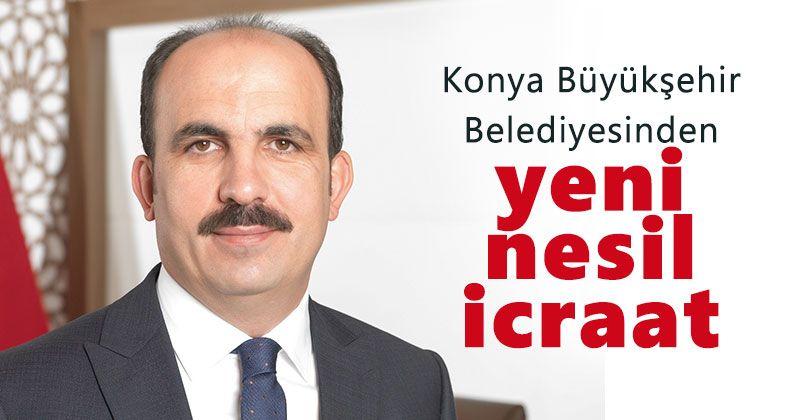Konya Belediyesinden yeni nesil icraat