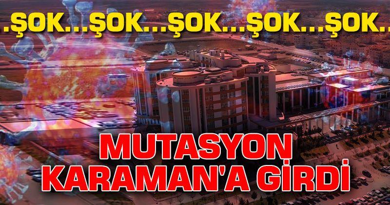 Mutated virus was detected in Karaman!