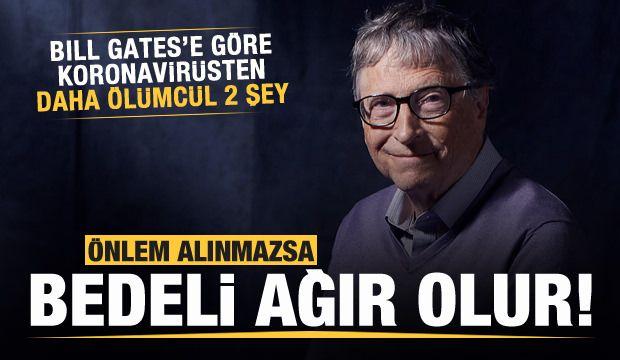 Bill Gates'e göre koronavirüsten çok daha ölümcül 2 şey!
