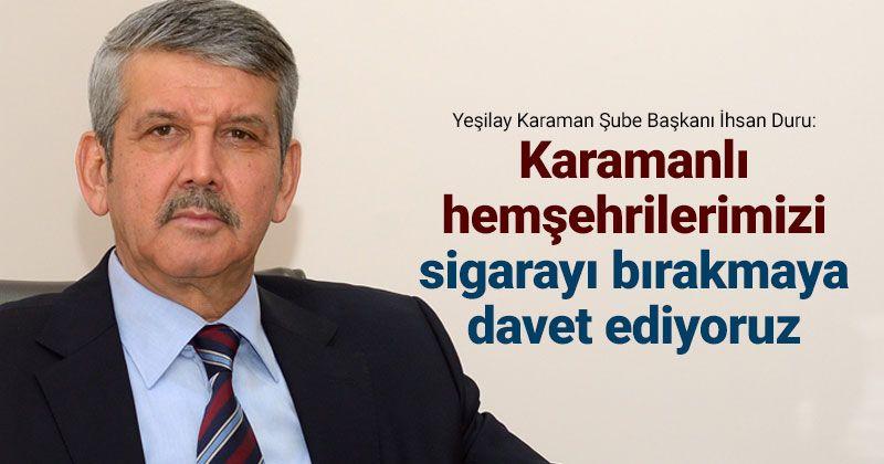 """Yeşilay, Karamanlı vatandaşları """"sigarayı bırakmaya"""" davet ediyor"""