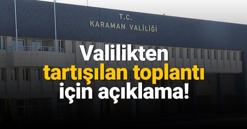 Karaman Valiliği, tartışılan toplantı için açıklama yaptı