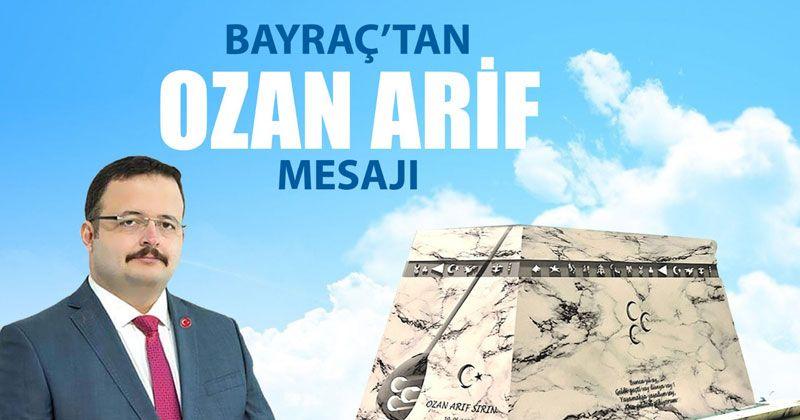 "Bayraç'tan ""Ozan Arif"" mesajı"