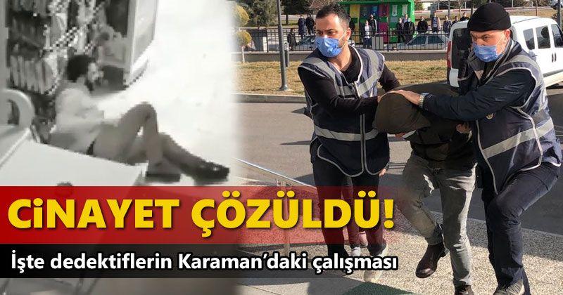 Karaman'da işlenen cinayet 2 bin 422 dakikalık görüntü ile çözüldü!