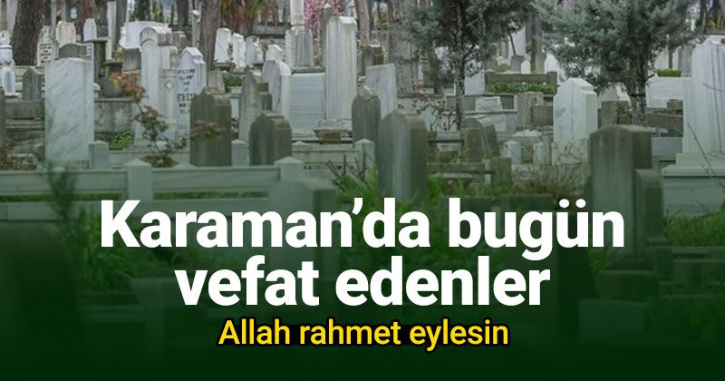 Those who died on February 10 in Karaman