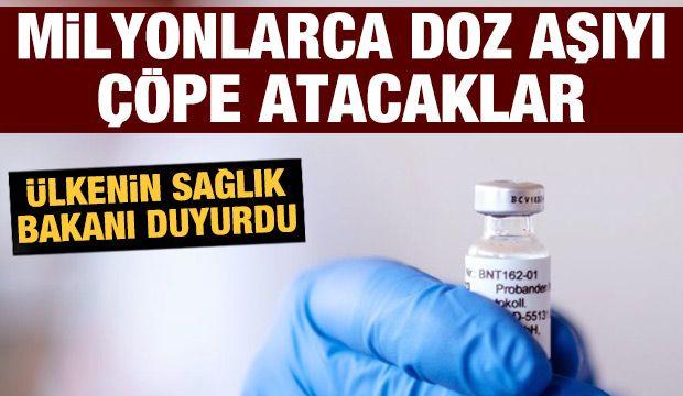 Milyonlarca doz aşıyı çöpe atacaklar!
