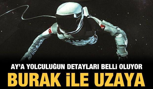 """Ay'a yolculuk """"BURAK"""" projesi ile gerçekleşecek"""