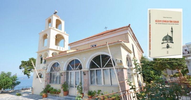 Yüzlerce Türk eserinin 'kilise'ye çevrildiği ortaya çıktı