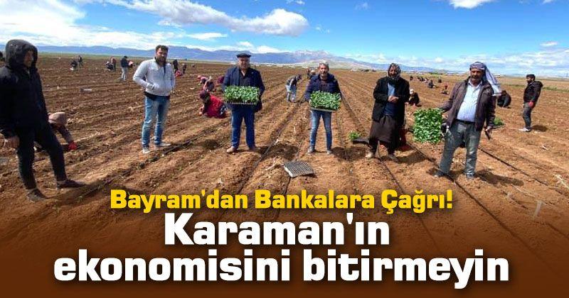 Başkan Bayram'dan bankalara çağrı!