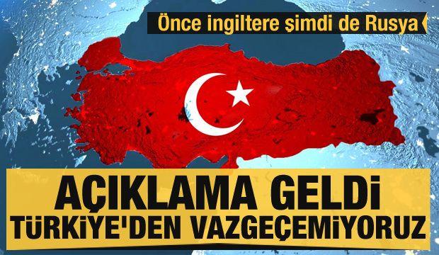 Önce İngiltere şimdi de Rusya! Açıklama geldi: Türkiye'den vazgeçemiyoruz