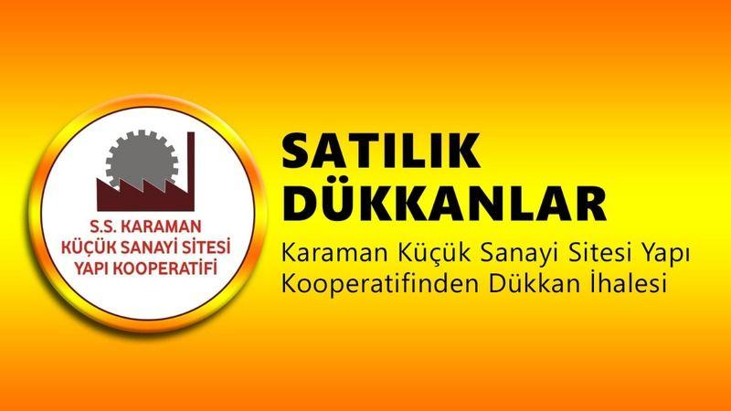 Karaman Küçük Sanayi Sitesi Yapı Kooperatifinden Satılık Dükkan İhalesi