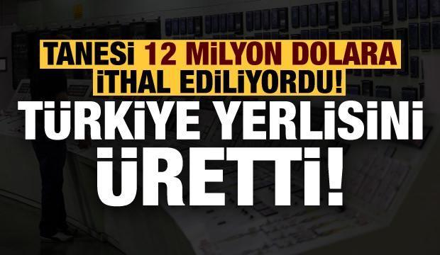 Tanesi 12 milyon dolardı, Türkiye 250 bin dolara yerlisini üretti!