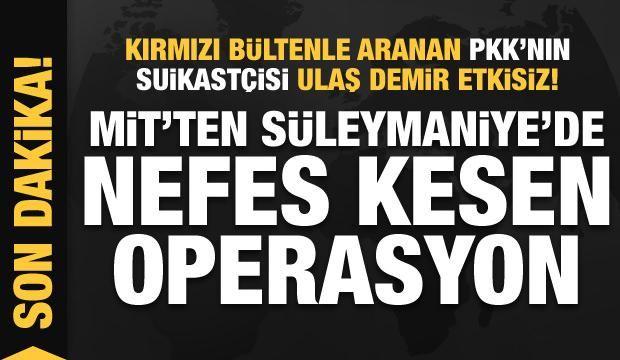 MİT'ten Süleymaniye'de nefes kesen operasyon! PKK'nın suikastçisi öldürüldü