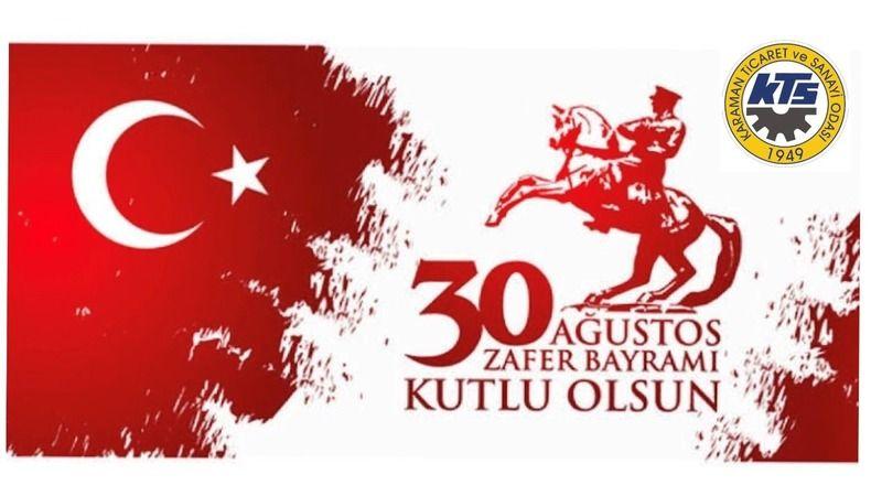 Karaman Ticaret ve Sanayi Odası Başkanlarından 30 Ağustos Mesajı