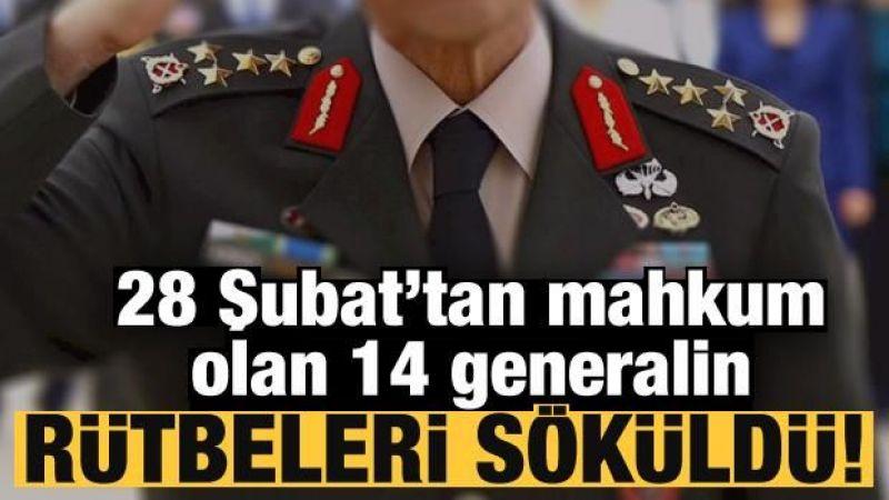 28 Şubat generallerinin rütbeleri söküldü!