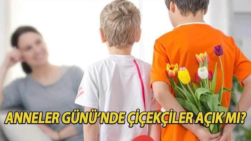Anneler Gününde çiçekçiler açık mı? Tam kapanmada çiçekçiler çalışacak mı? Anneler Günü'nde sokağa çıkılır mı?