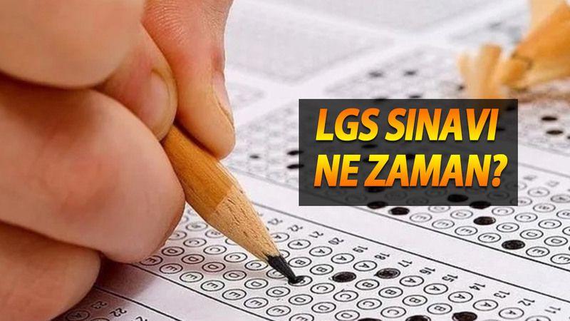 LGS sınavı ne zaman 2021? LGS ne zaman açıklanacak? LGS ne zaman 2021 başvuru?