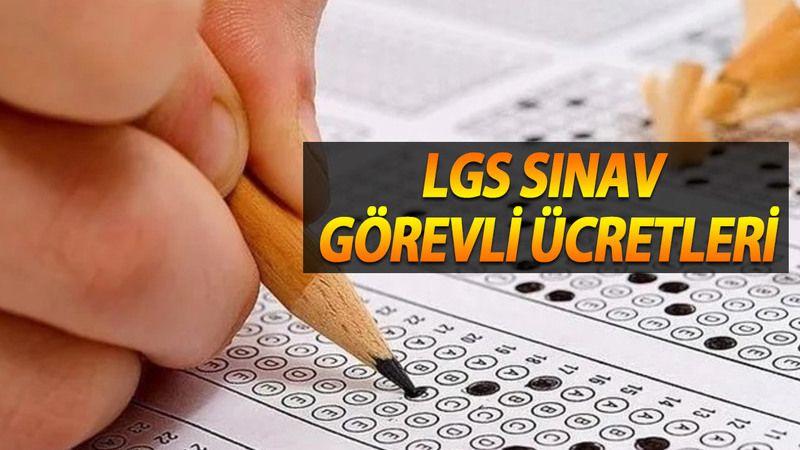 LGS sınav görevli ücretleri 2021! ÖSYM sınav ücretleri, LGS sınav ücreti 2021! LGS gözetmen ücretler belli oldu