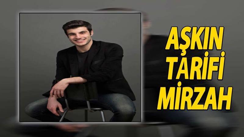 Aşkın Tarifi Mirzah Kimdir? Atakan Yılmaz Kaç Yaşında? Nereli? Atakan Yılmaz Instagram Adresi!