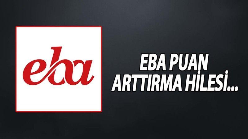 EBA'da Puan Artıma Hilesi Var Mı? EBA'da Puan Kazanma Hileleri Ne? EBA'da Hileli Puan Kazanma Yolları Nedir?
