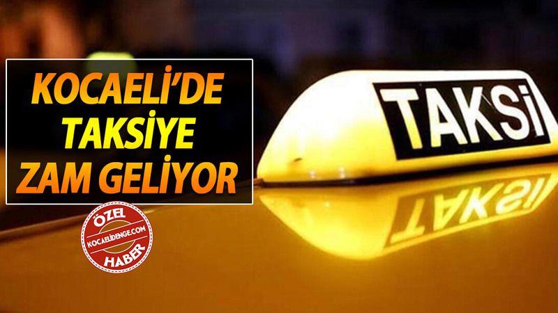 Kocaeli'de taksiye zam geliyor, kilometre ücreti, kısa mesafe ne kadar? Kocaeli taksi ücreti 2021