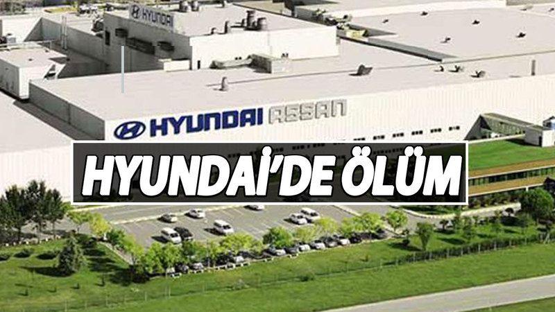 Hyundai Ölümlü İş Kazası Şokuyla Gündemde! Hyundai'de İş Güvenliği Yok Mu?