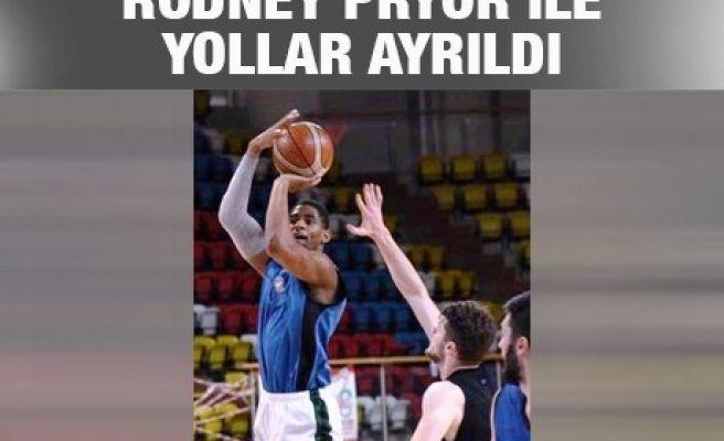 RODNEY PRYOR İLE YOLLAR AYRILDI