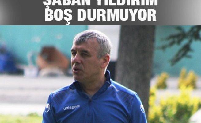 ŞABAN YILDIRIM BOŞ DURMUYOR