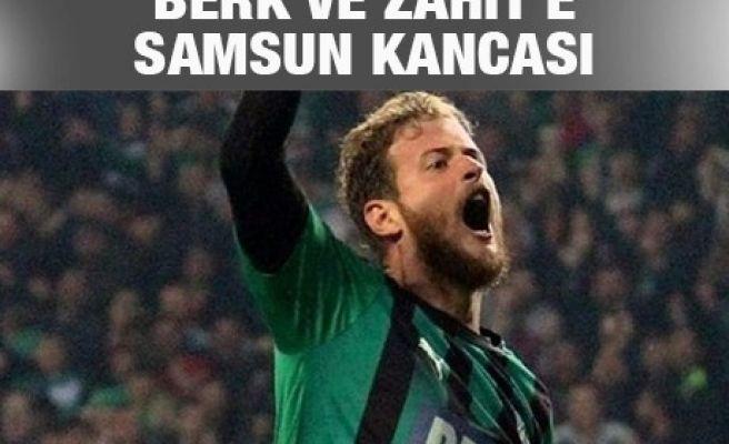 BERK VE ZAHİT'E SAMSUN KANCASI