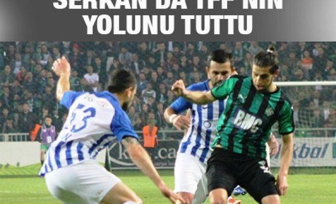 SERKAN'DA TFF'NİN YOLUNU TUTTU