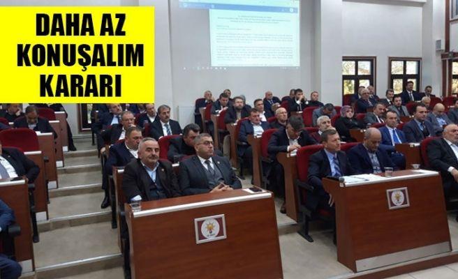 """Büyükşehir meclis üyelerinden """"Daha az konuşalım"""" kararı!"""