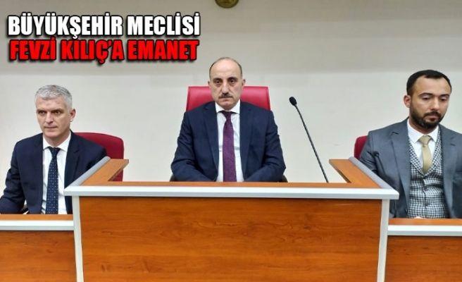 Büyükşehir Meclisi Fevzi Kılıç'a emanet